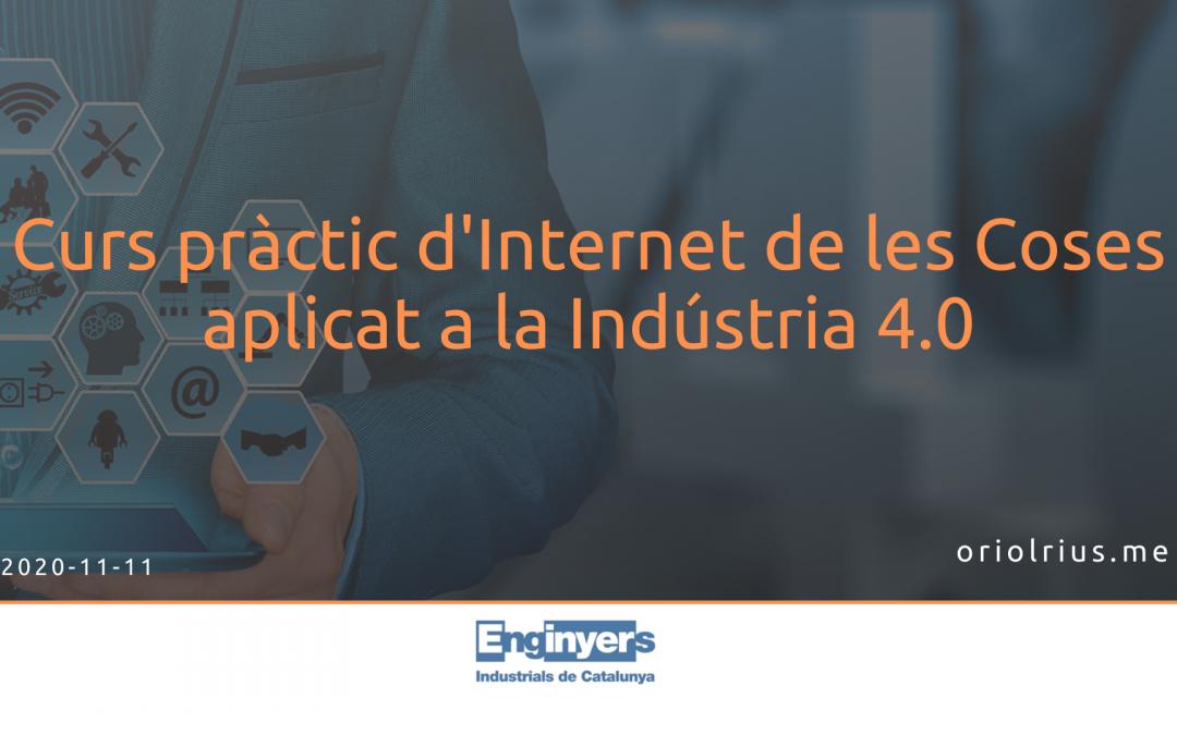 2020-11-11 [Formación] Curs pràctic d'Internet de les Coses aplicat a la Indústria 4.0  (EIC BCN)
