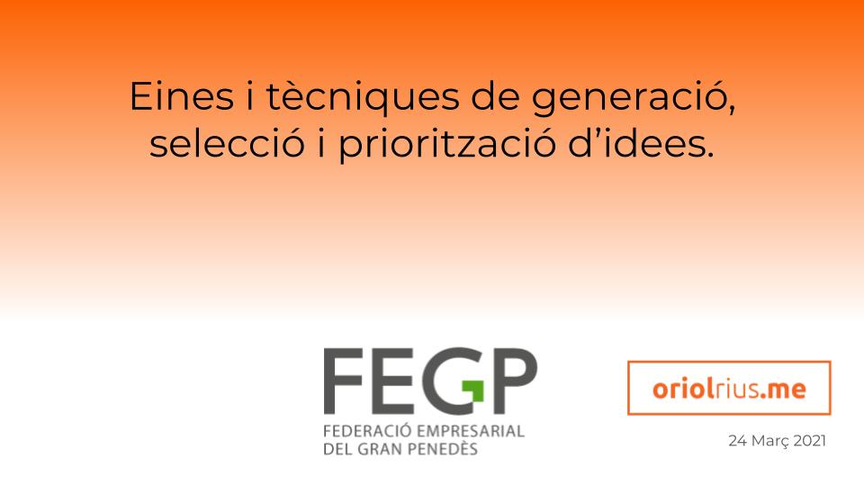 2021-03-24 [Webinar] FEGP: eines i tècniques de generació, selecció i priorització d'idees