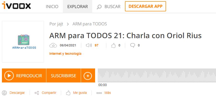 2021-04-06 [Podcast] ARM para todos – Charla con Oriol Rius