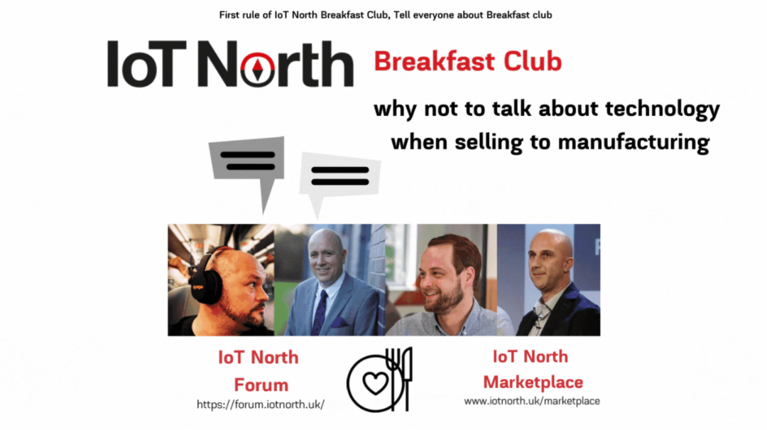 2021-04-01 [BreakfastClub] IoT North – Why not to talk about technology when selling to manufacturing