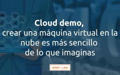 Cloud demo: crear una máquina virtual en la nube es más sencillo de lo que imaginas